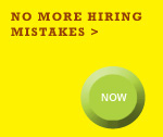 No More Hiring Mistakes